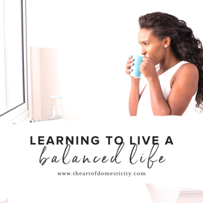 Learning to Live a Balanced Life