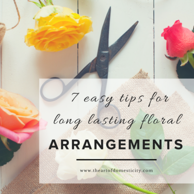 7 Easy Tips for Long Lasting Floral Arrangements