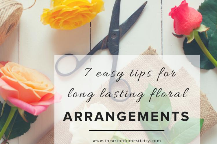 7 Easy Tips for Long Lasting Floral Arrangements