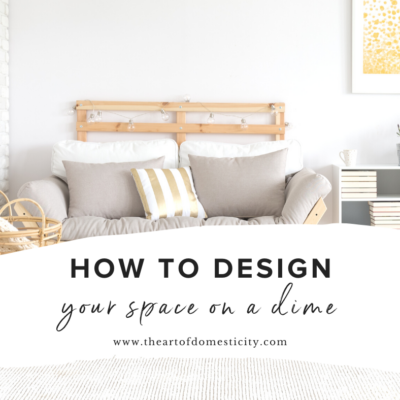How to Design Your Space on a Dime