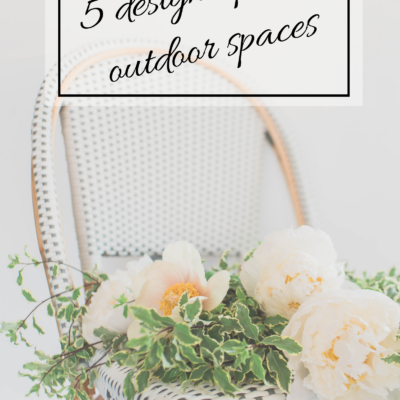 5 Design Tips for Outdoor Spaces