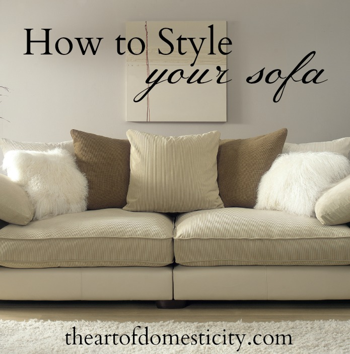 How Many Throw Pillows On A Sectional Couch : How to Style Your Sofa - The ART of Domesticity