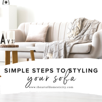 Simple Steps to Styling Your Sofa