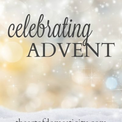 Celebrating Advent {our favorite traditions and activities}