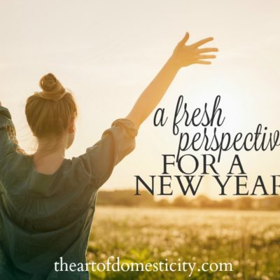 A Fresh Perspective for a New Year