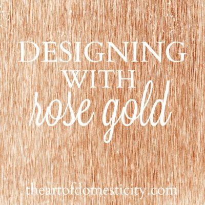 Designing with Rose Gold