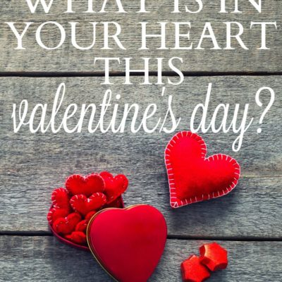 What is in your heart this Valentine's Day?