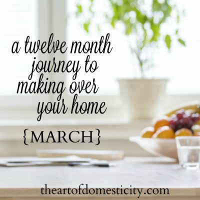 a twelve month journey to making over your home {march}