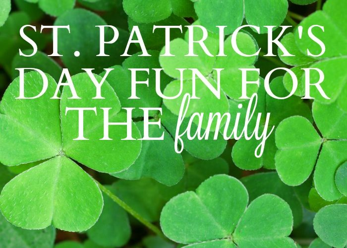 St. Patrick's Day Fun for the Family!