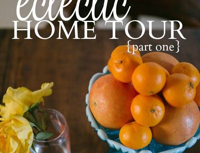 Eclectic Home Tour {part one}