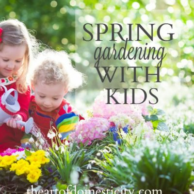 Spring Gardening With Kids