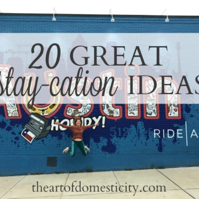 20 Great Stay-cation Ideas