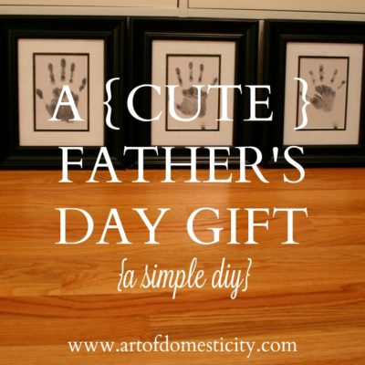 A {Cute} Father's Day Gift {a simple diy}
