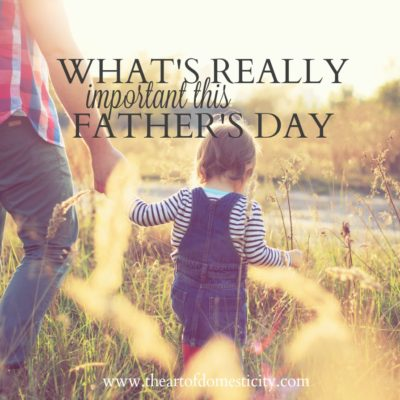 What's really important this Father's Day