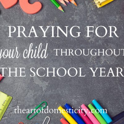Praying for Your Child Throughout the School Year