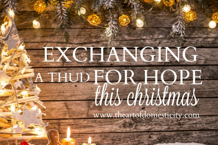 Exchanging a Thud for Hope this Christmas