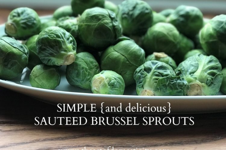 Simple {and delicious} Sauteed Brussel Sprouts