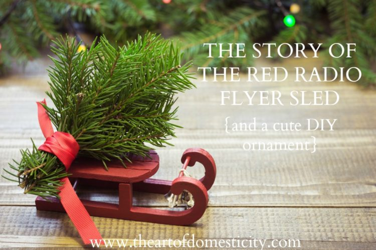 The Story of the Radio Flyer Red Sled {and a cute DIY ornament)