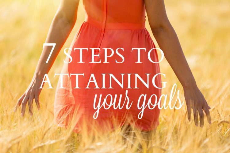 7 Steps to Attaining Your Goals