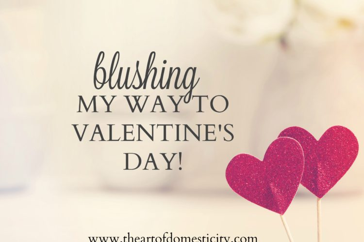 Blushing My Way to Valentine's Day!