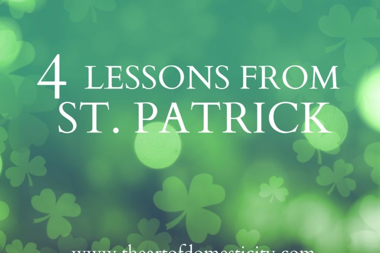 4 Lessons from St. Patrick