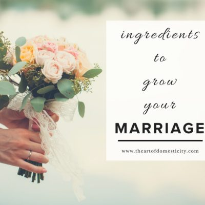 Ingredients to Grow Your Marriage