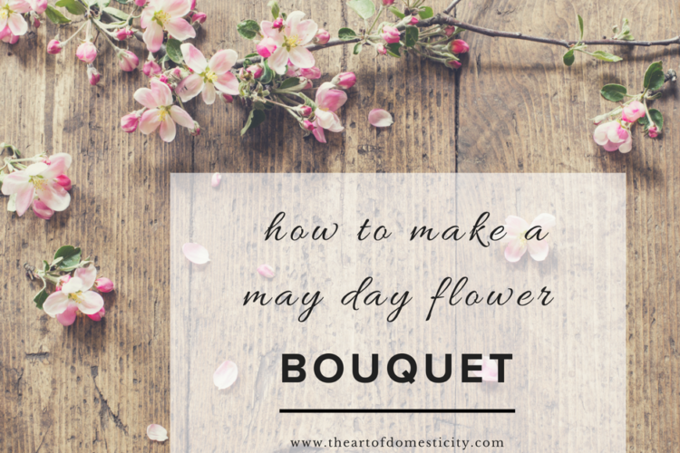 How to Make a May Day Flower Bouquet