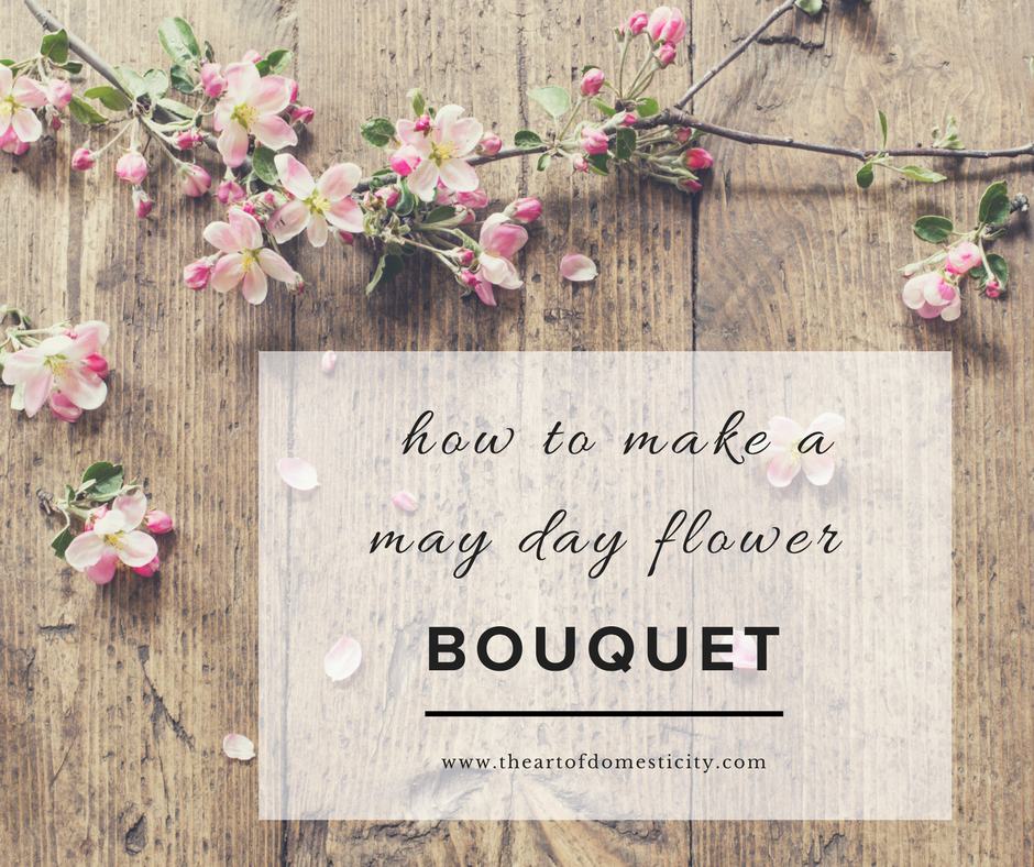 It is May 1st and we are putting together a lovely bouquet to celebrate! See how simple it is to join the festivities....