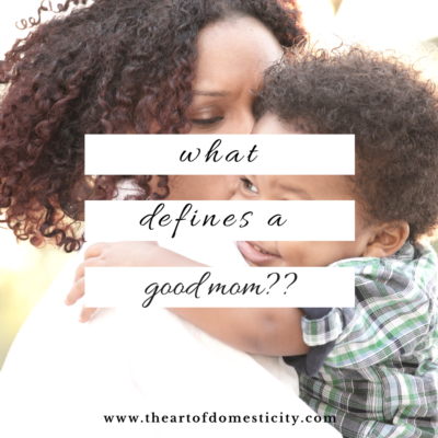 What Defines a Good Mom?