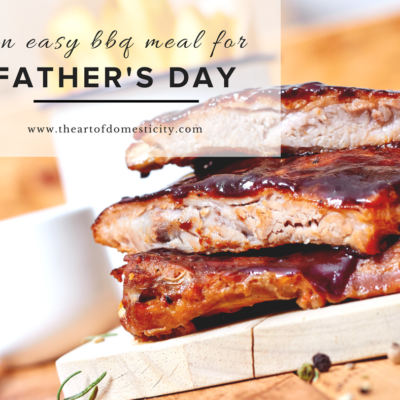 An Easy BBQ Meal for Father's Day