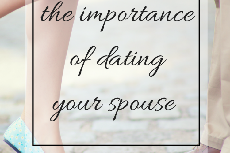 The Importance of Dating Your Spouse