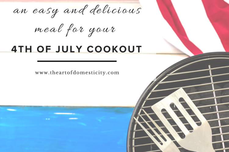 An Easy and Delicious Recipe for Your 4th of July Cookout