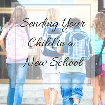 Sending Your Child to a New School