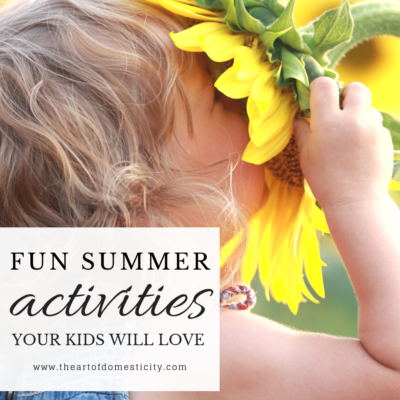 Fun Summer Activities Your Kids Will Love