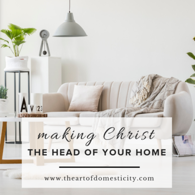 Making Christ the Head of Your Home