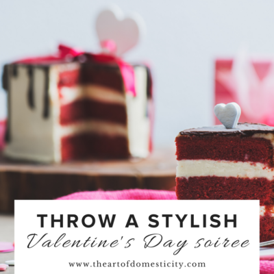 Throw a stylish Valentine's Day soiree