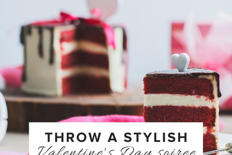Throw a stylish Valentine's Day soiree