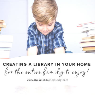 Creating a Library in Your Home for the Entire Family to Enjoy!