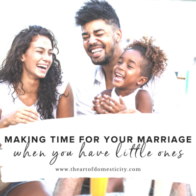Making Time for Your Marriage When You Have Little Ones