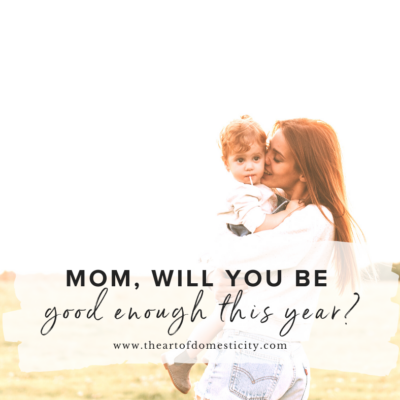 Mom, will you be good enough this year?